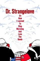 Dr. Strangelove, avagy rájöttem, hogy nem kell félni a bombától, meg is lehet szeretni
