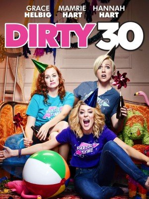Poster - Dirty 30 (2016)