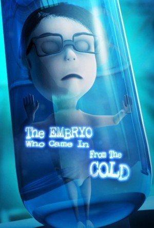 Poster - The Embryo Who Came in from the Cold (2017)