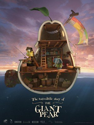Poster - The Incredible Story of the Giant Pear (2017)