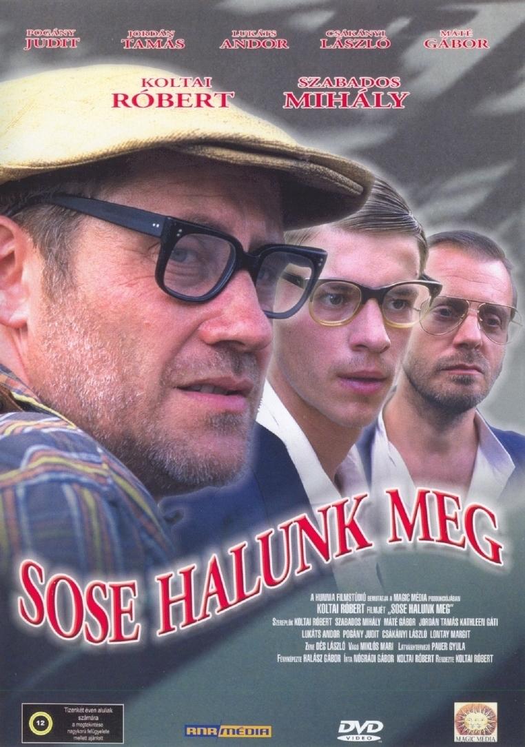 Sose halunk meg (1993) | Teljes filmadatlap | Mafab.hu