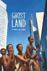 Ghostland: The View of the Ju'Hoansi