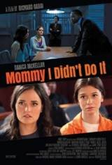 Mommy I Didn't Do It