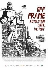 Off Frame Aka Revolution Until Victory