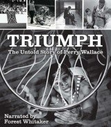 Triumph, the Untold Story of Perry Wallace