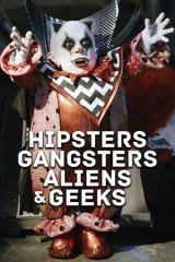 Hipsters, Gangsters, Aliens and Geeks