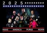 2025: Make America Purge Again