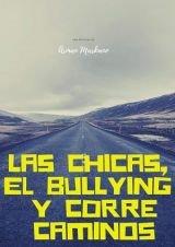 Las Chicas, el Bullying y Correcaminos