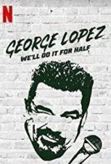 George Lopez: A feléért is megcsináljuk