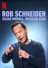 Rob Schneider: Ázsiai édesanya, mexikói gyerekek