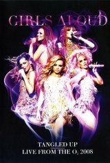 Girls Aloud: Tangled Up - Live from the O2