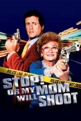 Állj, vagy lő a mamám!