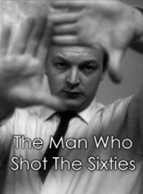 The Man Who Shot the 60s
