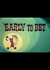 Early to Bet