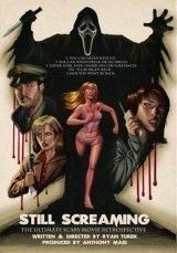 Still Screaming: The Ultimate Scary Movie Retrospective