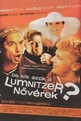 De kik azok a Lumnitzer nővérek?