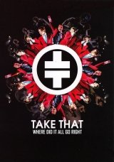 Take That: Where Did It All Go Right?
