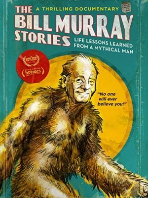 Poster - The Bill Murray Stories: Life Lessons Learned from a Mythical Man (2018)